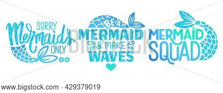 Mermaid Quotes. Vector Glitter Phrase. Summer Sayings With Mermaid Tail. Typography Design