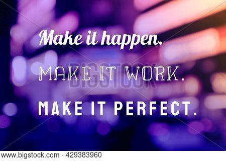 Make It Happen. Startup Encouraging Motivational Quote Poster. Success Motivation Sign.