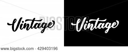 Vintage Word In Handwritten Text Style Design. Hand Lettering For Printing On T-shirt, Hoody, Cap, J