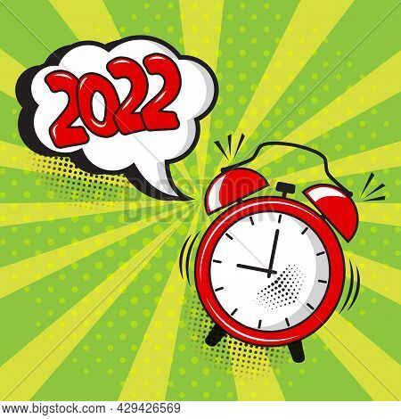 New Year 2022 Vector Comic Alarm Clock With Speech Bubble On Green Background. Comic Sound Effect, S