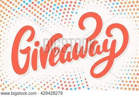 Giveaway. Vector Handwritten Lettering Banner. Vector Illustration.