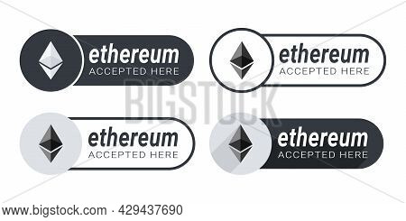 Ethereum Accepted Here Icons. Payments Are Accepted On Online Store. Pay With Ethereum Button. Vecto