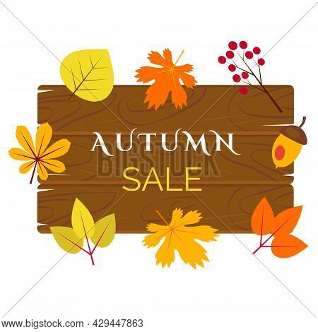 Autumn Sale Banner With Orange And Yellow Leaves On Wooden Plaque. Advertising Offer, Vector Illustr