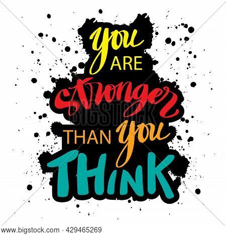 You Are Stronger Than You Think. Hand Lettering, Motivational Quote