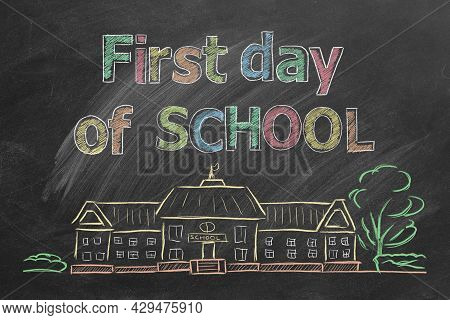 First Day Of School. Hand Drawn Back To School Concept On Blackboard.