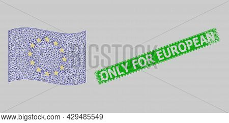 Mesh Polygonal Waving Europe Flag And Scratched Only For European Rectangle Stamp Seal. Model Is Des