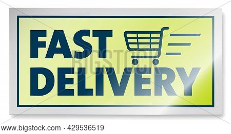 Glossy Fast Delivery Sign Or Sticker With Shopping Cart Icon, Vector Illustration