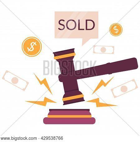 Auction Hammer, Sold Speech Bubble, Money, Vector Illustration. Market Trade. Auction Business.