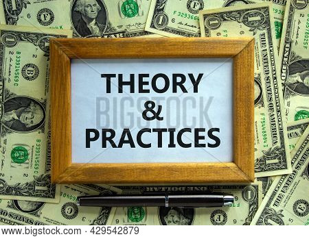 Theory And Practice Symbol. Wooden Frame With Words 'theory And Practice' On Beautiful Background Fr