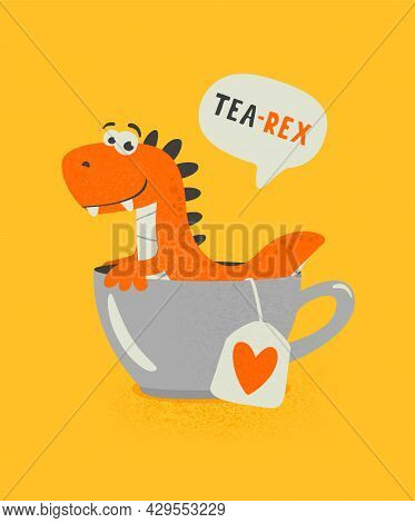 Tea Rex. Vector Funny And Cute Textured Cartoon Dinosaur In Tea Cup. Mug With Hot Tea Beverage And H