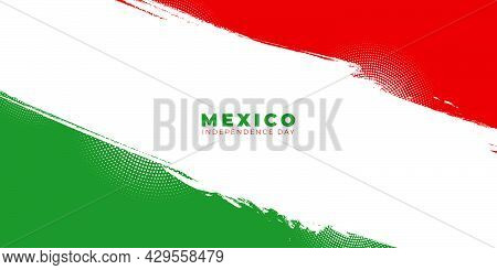 Mexico Independence Day With Red, White And Green Grunge Background Design. Good Template For Mexico
