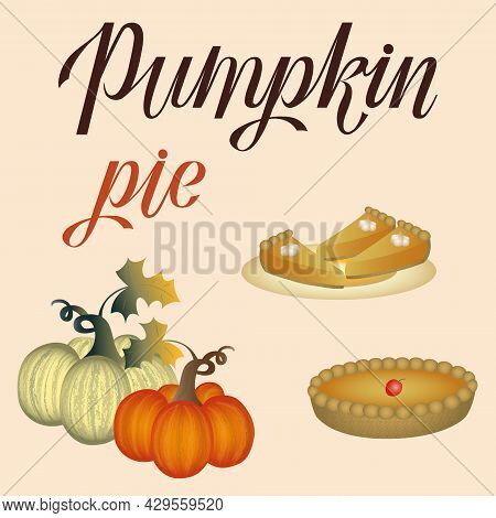 Thanksgiving Flat Art With Hand Lettering, Pumpkins, Pumpkin Pie And Pumpkin Pie Slices On A Plate I