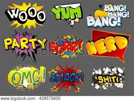 Wooo, Yum, Bang, Party, Sorry, Nerd, Omg, Smack, Shit - Cartoon Words, Text Effect. Speech Bubble. C