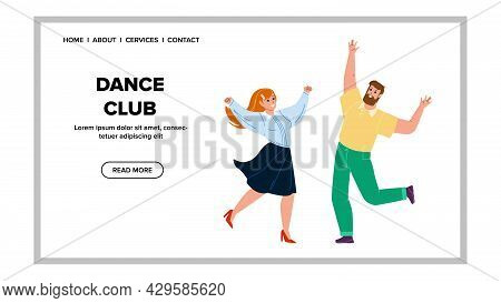 Dance Club Party Enjoying Man And Woman Vector. Young Boy And Girl Dancing Together In Disco Music D