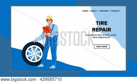 Tire Repair Worker Checking And Fix Wheel Vector. Tire Repair Vehicle Service Employee Check And Fix