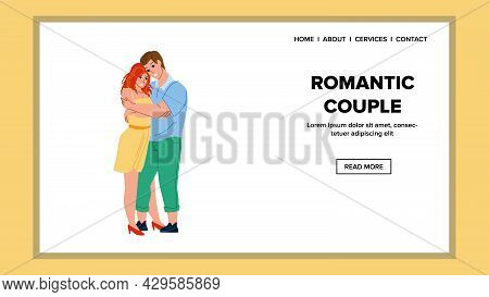 Romantic Couple Lovely Embracing Together Vector. Young Boyfriend Hugging Girlfriend, Romantic Coupl