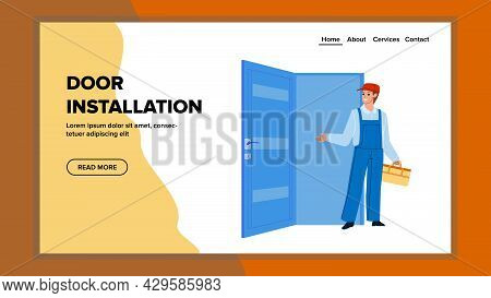 Entrance Door Installation Process Handyman Vector. Repairman Carpenter Doing Door Installation With