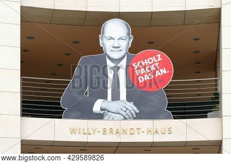 Berlin, Germany, August 7, 2021, Election Campaign Poster At Willy Brandt House, With The Slogan: \