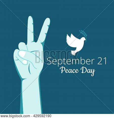 Man Hand Gesturing Peace Sign V With Pigeon And Olive Branch And Text September 21 Peace Day Vector