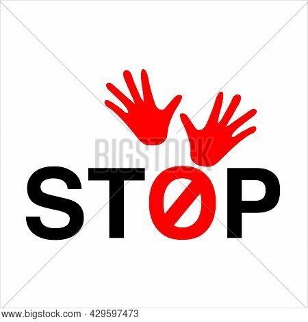 Stop Illustration Showing Blood Red Palm. Prevent Violence. Warning Concept. No Means No