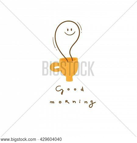 Card With Mug And Drink. Good Morning Wishes. Cute Character Print. Childish Doodle Illustration. Ca