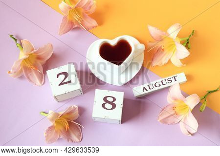 Calendar For August 28 :the Name Of The Month Of August In English, Cubes With The Number 28, A Cup