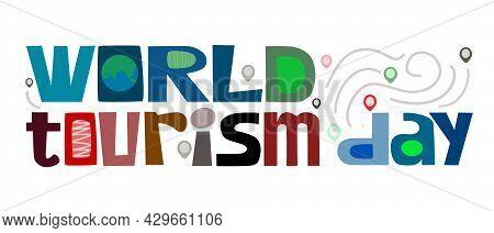 World Tourism Day 27 September Illustration Typography. Word Phrase For Travel Magazines Websites Bo