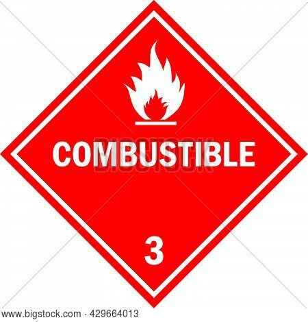Combustible Chemical Warning Sign. Dangerous Goods Placards Class 3. White On Red Background. Chemic