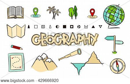Set Of Hand Drawn Geographic School Icons. Pictograms Of Globe, Compass, Map, Route, Mountains, Navi