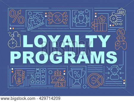 Loyalty Programs Blue Word Concepts Banner. Reward System For Customers. Infographics With Linear Ic