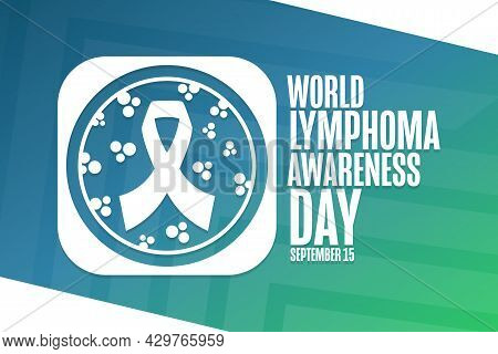 World Lymphoma Awareness Day. September 15. Holiday Concept. Template For Background, Banner, Card,