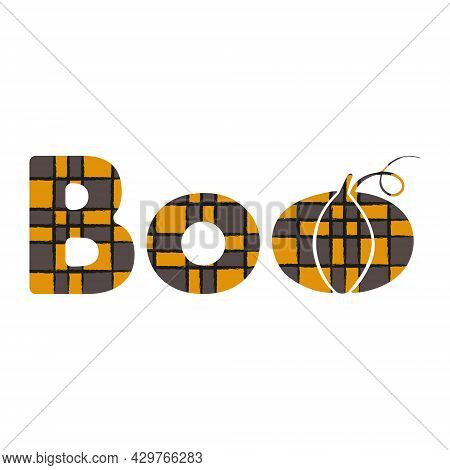 Boo Inscription With Pumpkin In The Form Of A Warm Orange And Gray Checkered Plaid Isolated On A Whi