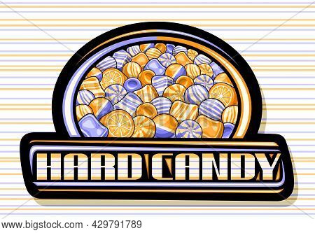 Vector Logo For Hard Candy, Black Decorative Signboard With Illustration Of Assorted Bubblegums And