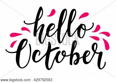 Hello October Calligraphy. Hello Autumn Greeting Card. Hand-drawn Illustration. Modern Vector Callig