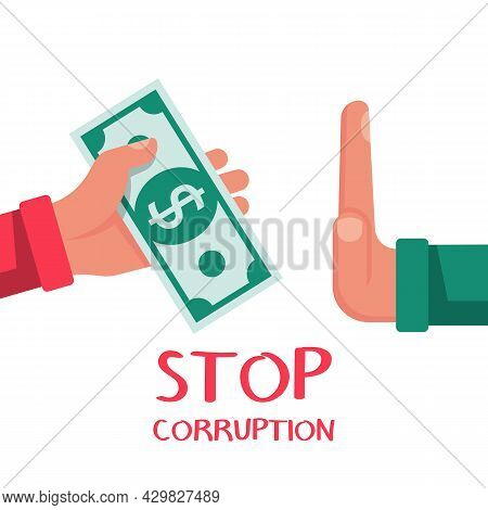 Stop Corruption. Vector Illustration, Flat Design. Bribery Concept. Offering A Bribe. Refusing A Ges