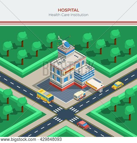 Isometric City Constructor With Hospital Building Helicopter On Roof Crossroad Ambulance And Cars Ve
