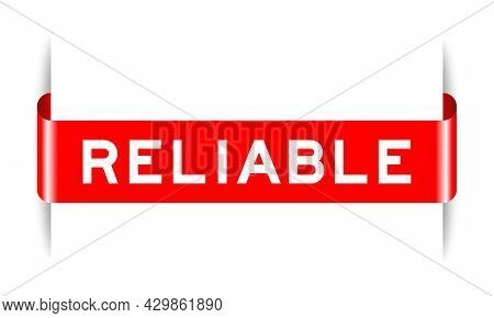 Red Color Inserted Label Banner With Word Reliable On White Background