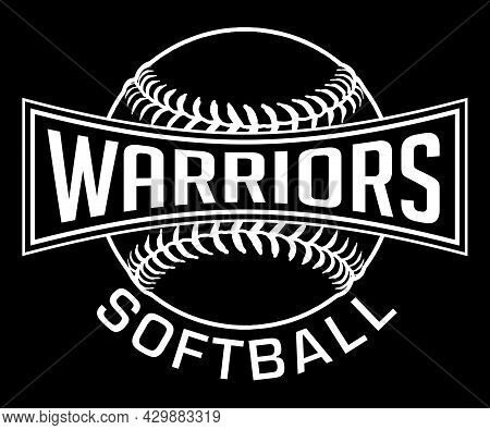 Warriors Softball Graphic-one Color-white Is A White On Black Sports Design Which Includes A Softbal