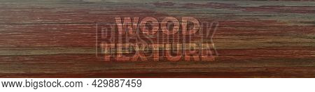 Wood Grunge Background Texture. Old Vintage Wooden Surface. Natural Red And Brown Retro Wooden Lumbe