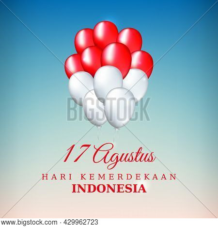 August 17, Independence Day Indonesia, Vector Template With Balloons Indonesian Flag Colors On Blue