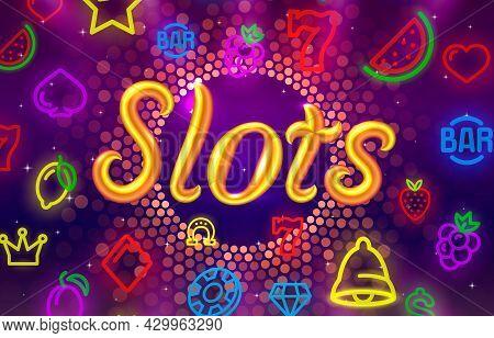 Slots Neon Icons, Casino Slot Sign Machine, Night Vegas. Vector