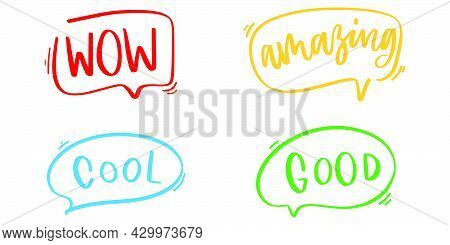 Cool, Amazing, Wow And Good Text. Speech Bubble Style. Comic Message. Hand Drawing Text. Expression