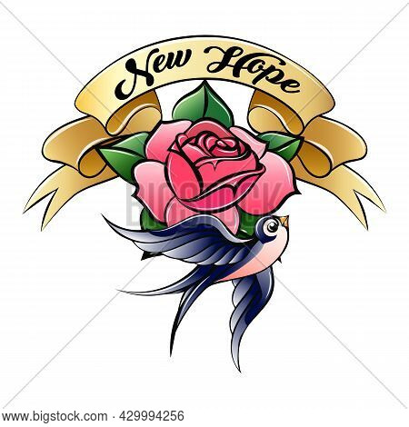 Old-school Styled Tattoo Of A Swallow With Rose And New Hope Banner Isolated On White. Vector Illust