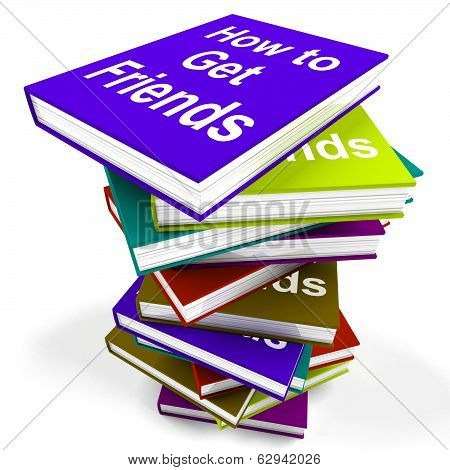 How To Get Friends Book Stack Shows Friendly Social Life