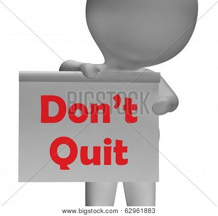 Don't Quit Sign Shows Perseverance And Persistence