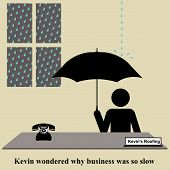 Kevin the roofer wondered why business was so slow poster