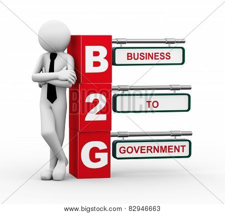 3d rendering of business person standing with b2g - business to government. 3d white people man character. poster