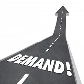 Demand word in 3d letters on a road leading upward in an arrow pointing to more, increased and improved response, needs or expectations from customers in the market poster
