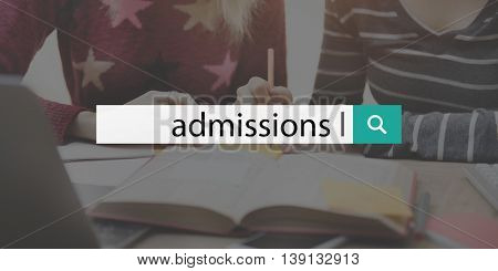 Admission College Education Entry Learning Text Concept