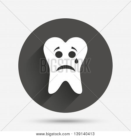 Tooth sad face with tear sign icon. Aching tooth symbol. Unhealthy teeth. Circle flat button with shadow. Vector